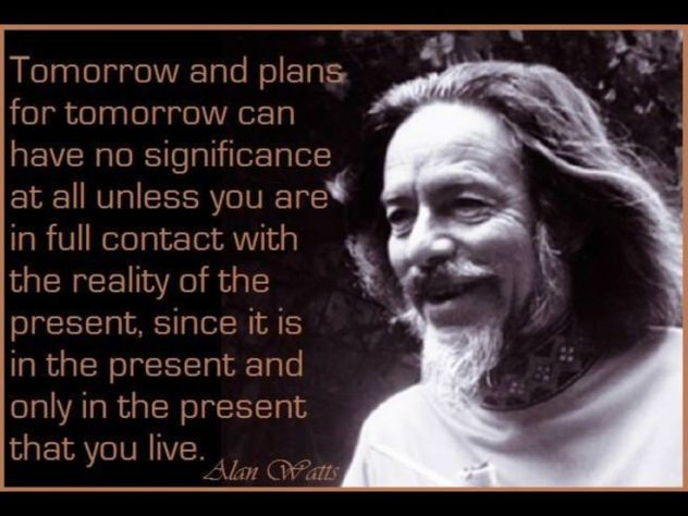 alan watts present moment