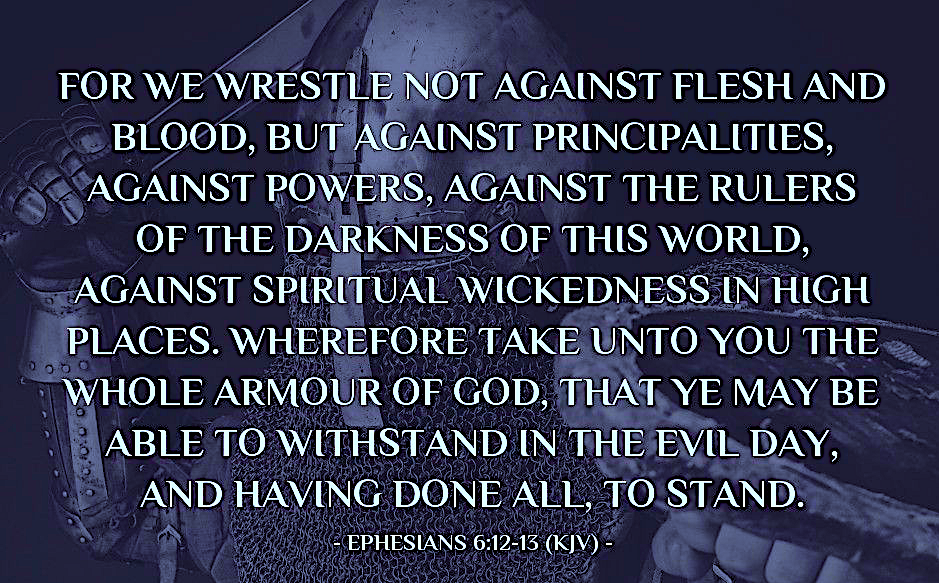 For We Wrestle Not Against Flesh and Blood